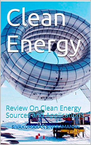 Clean Energy: Review On Clean Energy Sources and Applications (English Edition)