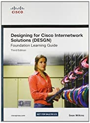 Designing for Cisco Internetwork Solutions (DESGN) Foundation Learning Guide: CCDA Desgn 640-864 by Sean Wilkins (2012-08-02)