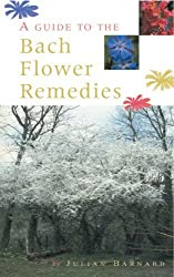 A Guide to the Bach Flower Remedies by Julian Barnard (2001-03-01)