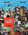 Histoire dessinée de la France, tome 4 : Les temps barbares par Dumézil