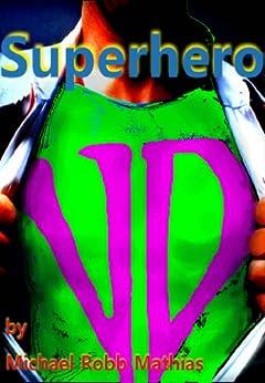 Superhero by [Mathias, M. R.]