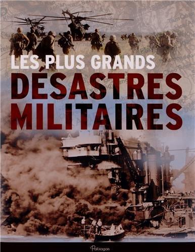 Les plus grands désastres militaires