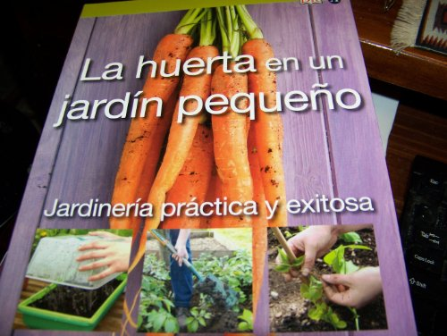 La huerta en un jardin pequeno / Vegetables in a Small Garden (Jardineria practica y exitosa / RHS Simple Steps) par Jo Whittingham