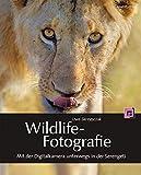 Wildlife-Fotografie: Mit der Digitalkamera unterwegs in der Serengeti - Uwe Skrzypczak