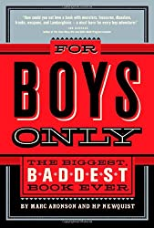 For Boys Only: The Biggest, Baddest Book Ever