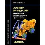 Autodesk Inventor 2014 - Einsteiger-Tutorial: Viele praktische Übungen am Konstruktionsobjekt HOLZRÜCKMASCHINE