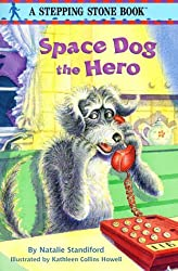 Space Dog The Hero by Natalie Standiford (1999-01-19)
