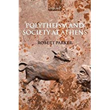 [(Polytheism and Society at Athens)] [By (author) Robert Parker] published on (February, 2006)