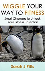 Wiggle Your Way to Fitness: Small Changes to Unlock Your Fitness Potential