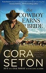 The Cowboy Earns a Bride (Cowboys of Chance Creek) (Volume 8) by Cora Seton (2014-11-17)