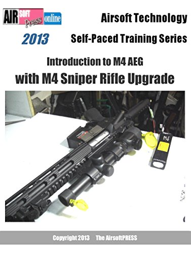 Airsoft Technology Self-Paced Training Series Introduction to M4 AEG with M4 Sniper Rifle Upgrade (English Edition) -