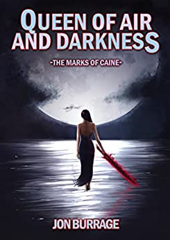 Queen of Air and Darkness (The Marks of Caine Book 5) by [Burrage, Jon]