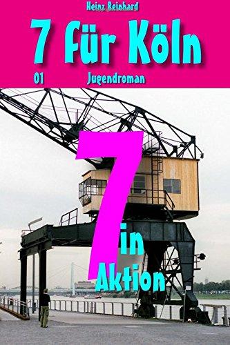 Buchseite und Rezensionen zu '7 in Aktion: Jugendroman (7 fuer Koeln)' von Heinz Reinhard