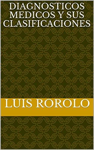 DIAGNOSTICOS MEDICOS Y SUS CLASIFICACIONES por LUIS  ROROLO