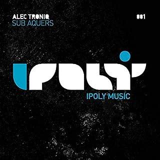 Alec Troniq - Sub Aquers - Ipoly Music - IPOLY001