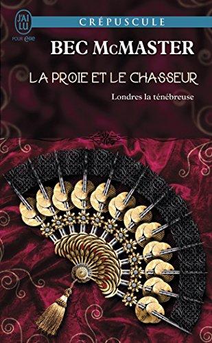 Londres La Ténébreuse Tome 4 La Proie Et Le Chasseur