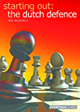 Starting Out: The Dutch Defence (English Edition)