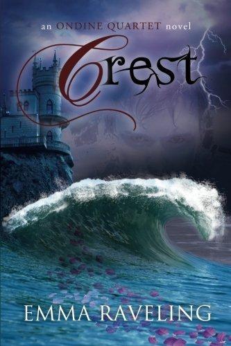 Crest (Ondine Quartet Book 3) by Emma Raveling (2013-10-21)