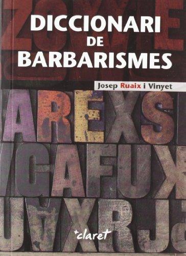 Diccionari de barbarismes (CLARET) por Josep Ruaix Vinyet