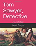Tom Sawyer, Detective: Annotated