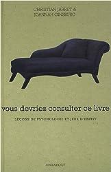 Vous devriez consulter ce livre : Leçons de psychologie et jeux d'esprit