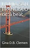 LA MIA SAN FRANCISCO città beat
