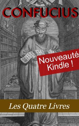 Les Quatre Livres de Confucius (La grande étude, L'invariable milieu, Les entretiens, Les Oeuvres de Meng tzeu) par Zhu Xi