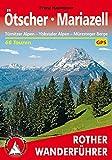 Ötscher · Mariazell: Türnitzer Alpen – Ybbstaler Alpen – Mürzsteger Berge. 66 Touren. Mit GPS-Daten. (Rother Wanderführer)