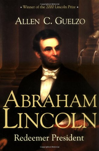 Abraham Lincoln: Redeemer President (Library of Religious Biography)