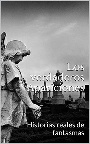 Los verdaderos Apariciones: Historias reales de fantasmas
