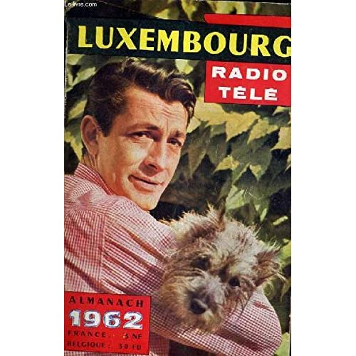 ALMANACH RADIO TELE LUXEMBOURG 1962 - Jean Grand Mougin - Johnny Halliday - Juliette Greco - Zappy Max - Jean Lumière - Pierre Saka - Lucien Barnier - Ray Charles - Edith Piaf - Léo Ferre etc.