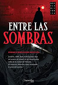 Entre Las Sombras par  Enrique Hernández-Montaño Mancebo