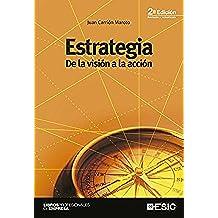 Estrategia de la visión a la acción (Libros profesionales)