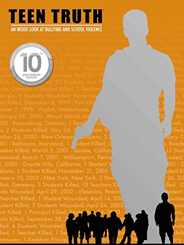 TEEN TRUTH: AN INSIDE LOOK AT BULLYING & SCHOOL VIOLENCE (10th Anniversary Edition)