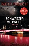 Schwarzer Mittwoch: Thriller - Ein neuer Fall für Frieda Klein Bd.3 (Psychologin Frieda Klein als Ermittlerin)