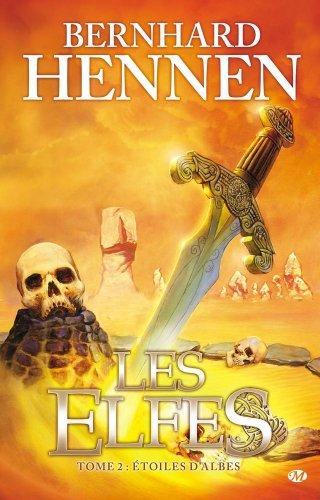Les Elfes, tome 2 : Étoiles d'Albes par Bernhard Hennen