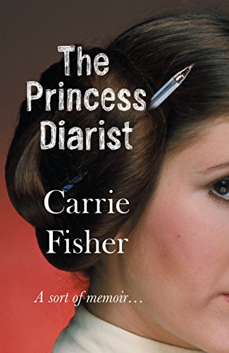 The Princess Diarist (English Edition) eBook: Carrie Fisher ...