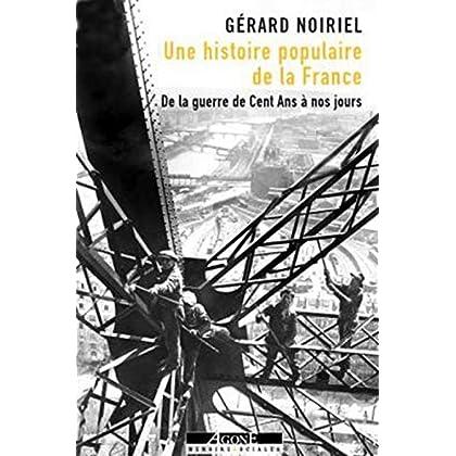 Une histoire populaire de la France: De la guerre de Cent Ans à nos jours