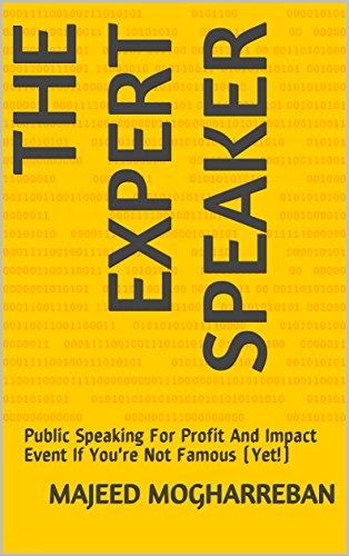 The Expert Speaker: Public Speaking For Profit And Impact Event If You're Not Famous (Yet!) (English Edition)