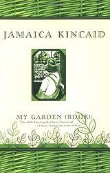 My Garden (Book) by Jamaica Kincaid (2001-05-15)