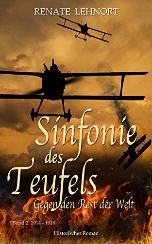 Sinfonie des Teufels - Gegen den Rest der Welt: Band 2: 1914 - 1918    Historischer Roman