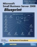 Microsoft Small Business Server 2008 Blueprint (Harry Brelsford's SMB) by Harry Brelsford, Philip Elder (2009) Paperback