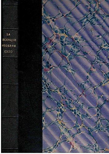 La Technique Moderne - Revue universelle des Sciences appliques  l'industrie - tome XXXI (1939) - 24 numros du 1er janvier 1939 au 15 dcembre 1939