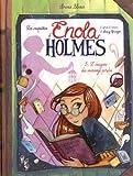 Les enquêtes d'Enola Holmes, Tome 5 - L'énigme du message perdu