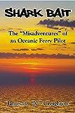 Shark Bait: The Misadventures of an Oceanic Ferry Pilot
