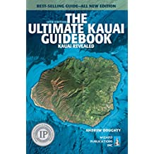 The Ultimate Kauai Guidebook: Kauai Revealed (English Edition)