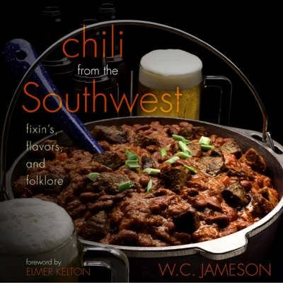 By Jameson, W C [ [ Chili from the Southwest: Fixin's, Flavors, and Folklore ] ] Dec-2005[ Paperback ]
