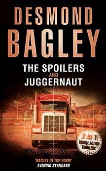 The Spoilers / Juggernaut by [Bagley, Desmond]