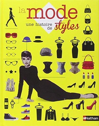 La mode, une histoire de styles par Collectif d'auteurs