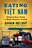 Eating Viet Nam: Dispatches from a Blue Plastic Table (English Edition)